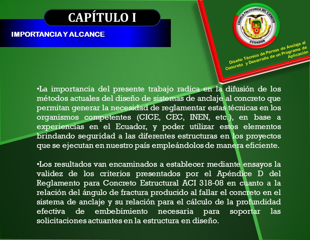 CAPÍTULO I IMPORTANCIA Y ALCANCE. Diseño Técnico de Pernos de Anclaje al Concreto y Desarrollo de un Programa de Aplicación.