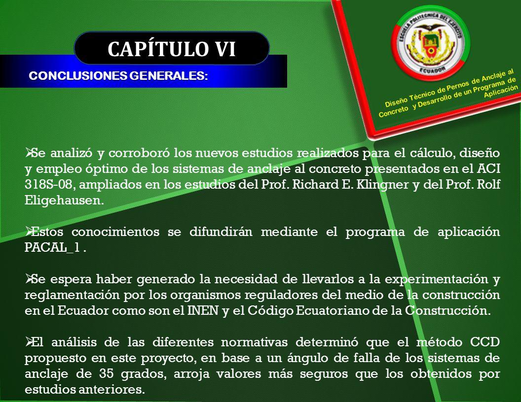 CAPÍTULO VI CONCLUSIONES GENERALES: Diseño Técnico de Pernos de Anclaje al Concreto y Desarrollo de un Programa de Aplicación.