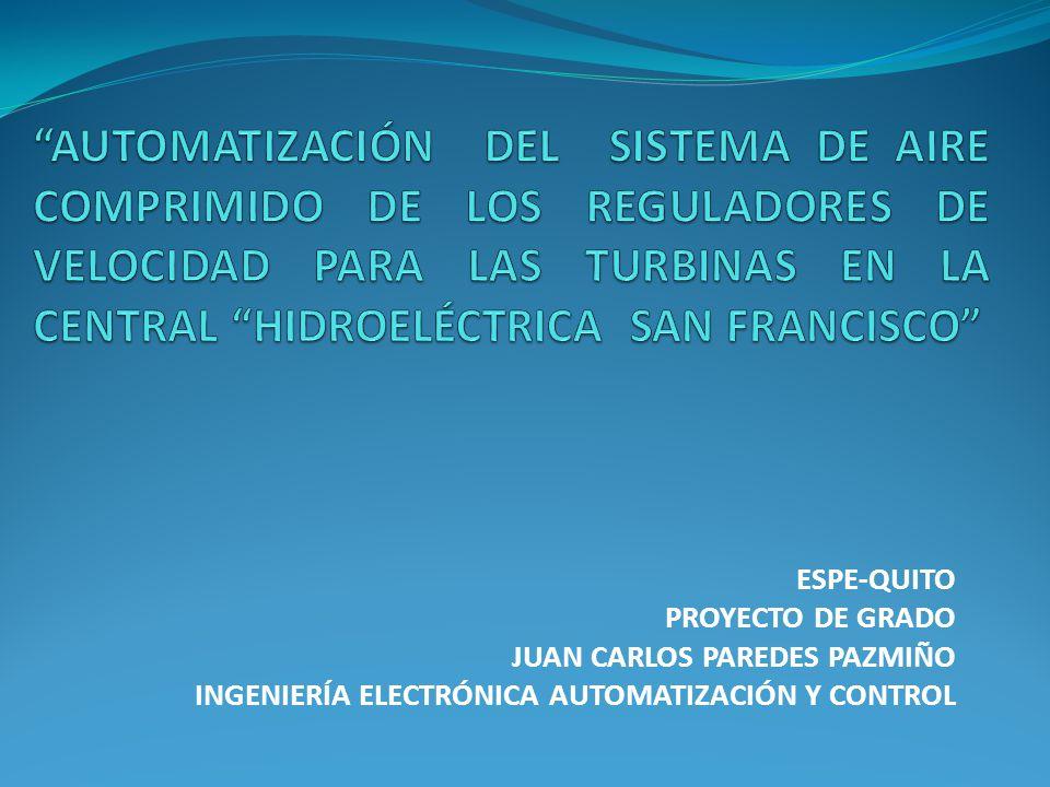 AUTOMATIZACIÓN DEL SISTEMA DE AIRE COMPRIMIDO DE LOS REGULADORES DE VELOCIDAD PARA LAS TURBINAS EN LA CENTRAL HIDROELÉCTRICA SAN FRANCISCO