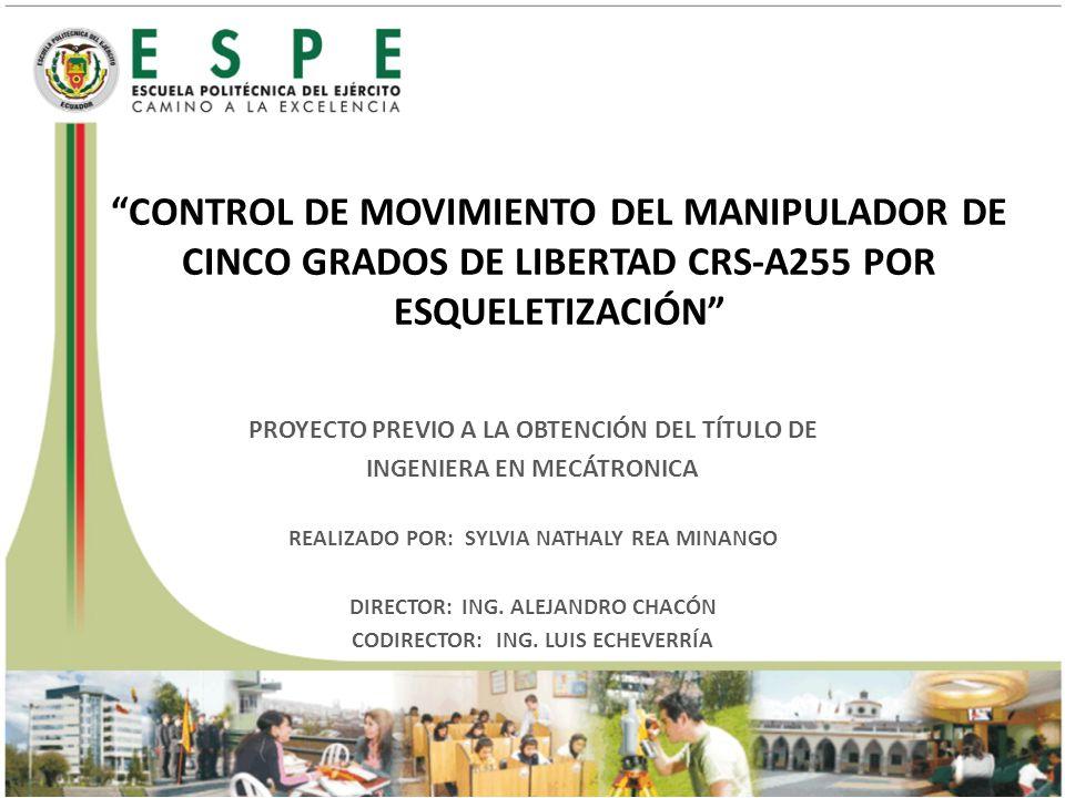 CONTROL DE MOVIMIENTO DEL MANIPULADOR DE CINCO GRADOS DE LIBERTAD CRS-A255 POR ESQUELETIZACIÓN