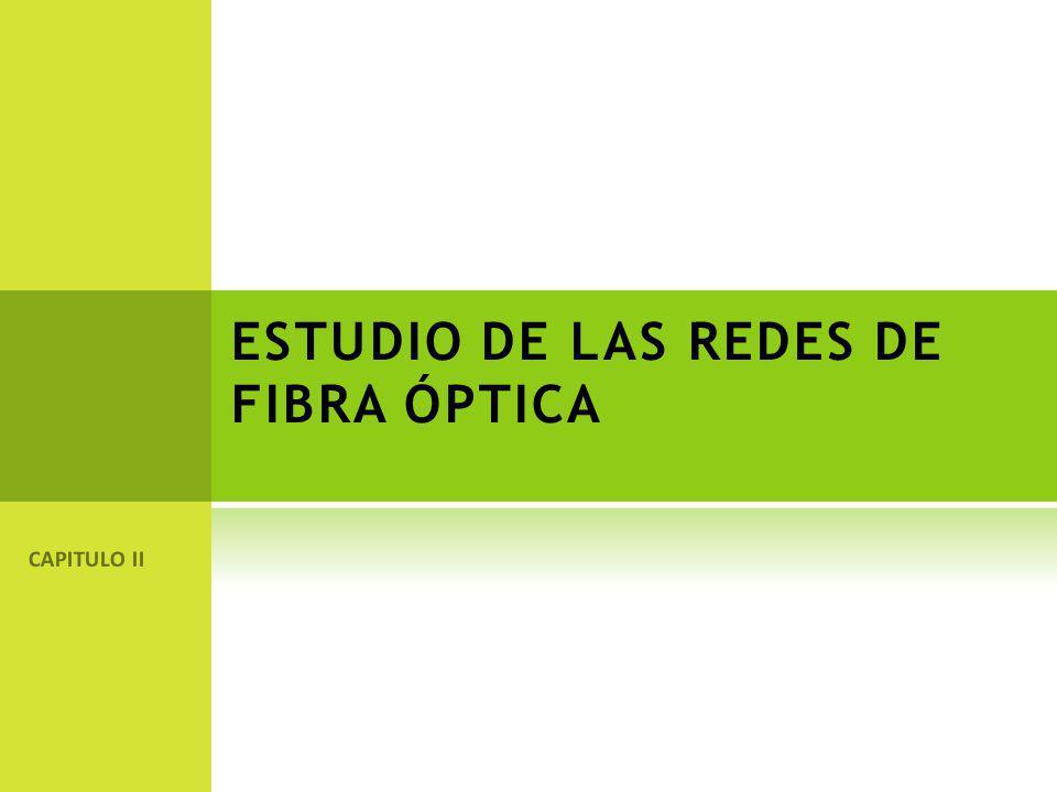 ESTUDIO DE LAS REDES DE FIBRA ÓPTICA