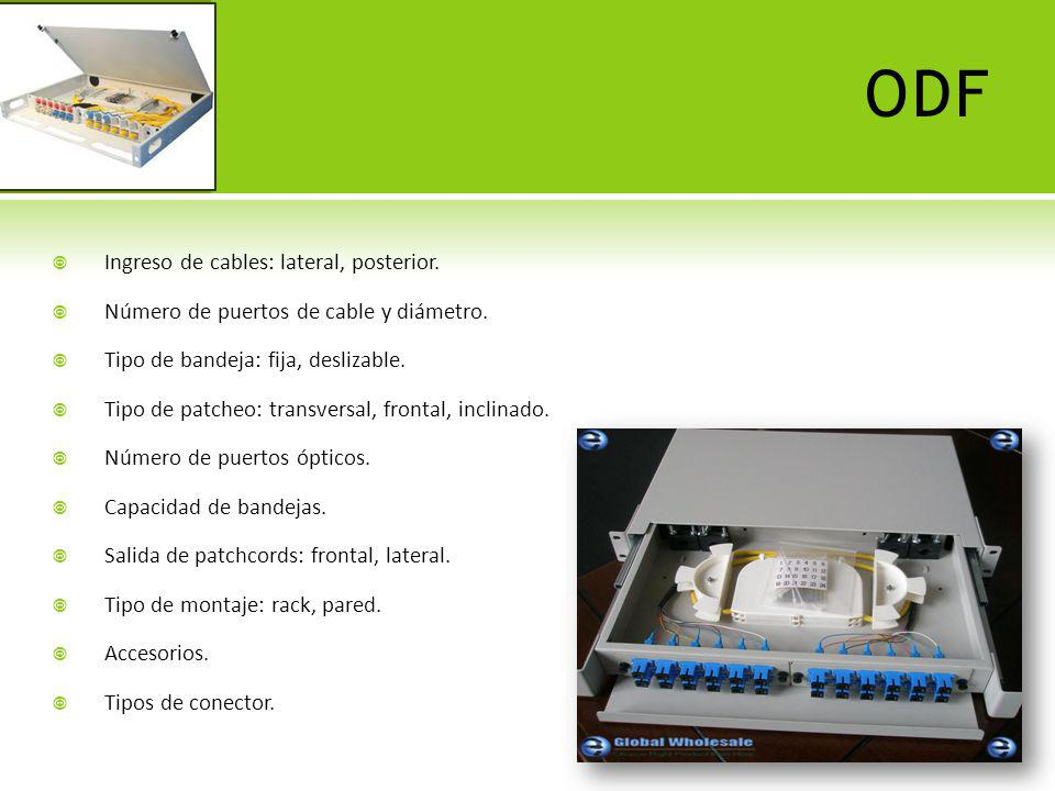 ODF Ingreso de cables: lateral, posterior.