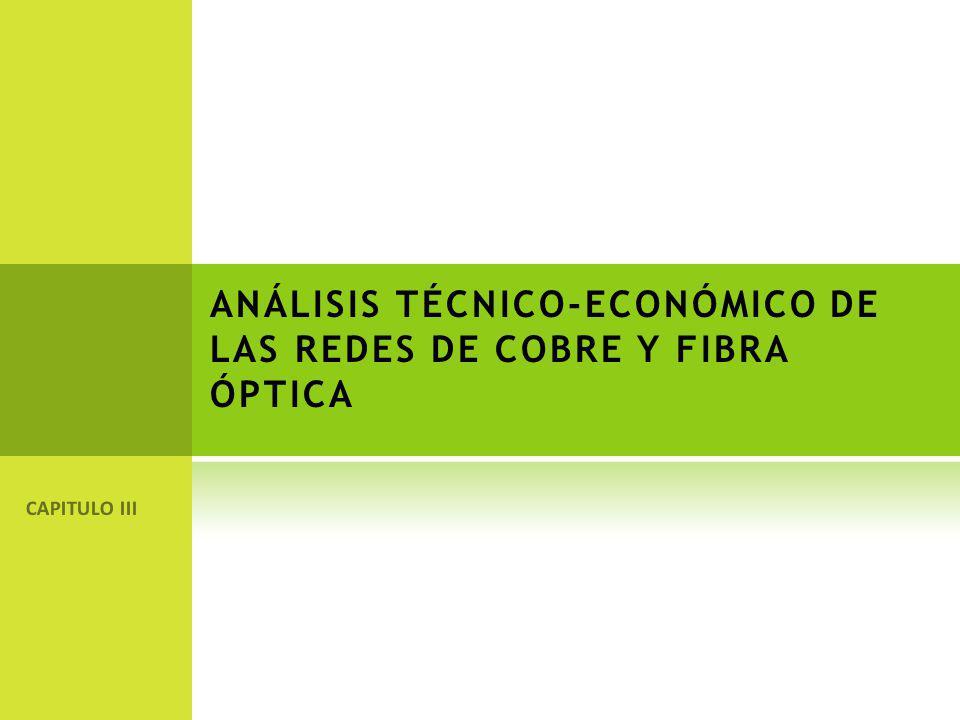ANÁLISIS TÉCNICO-ECONÓMICO DE LAS REDES DE COBRE Y FIBRA ÓPTICA