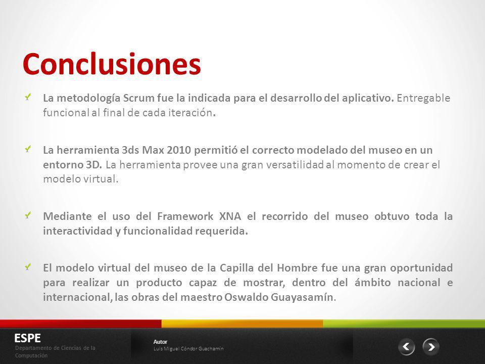 Conclusiones La metodología Scrum fue la indicada para el desarrollo del aplicativo. Entregable funcional al final de cada iteración.