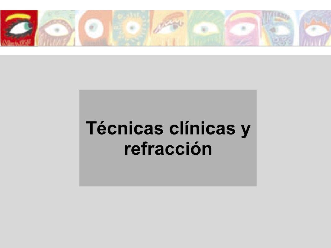 Técnicas clínicas y refracción