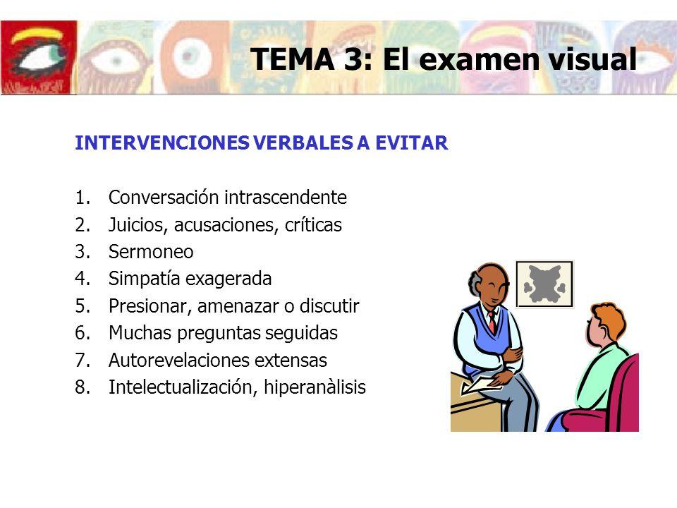 TEMA 3: El examen visual INTERVENCIONES VERBALES A EVITAR