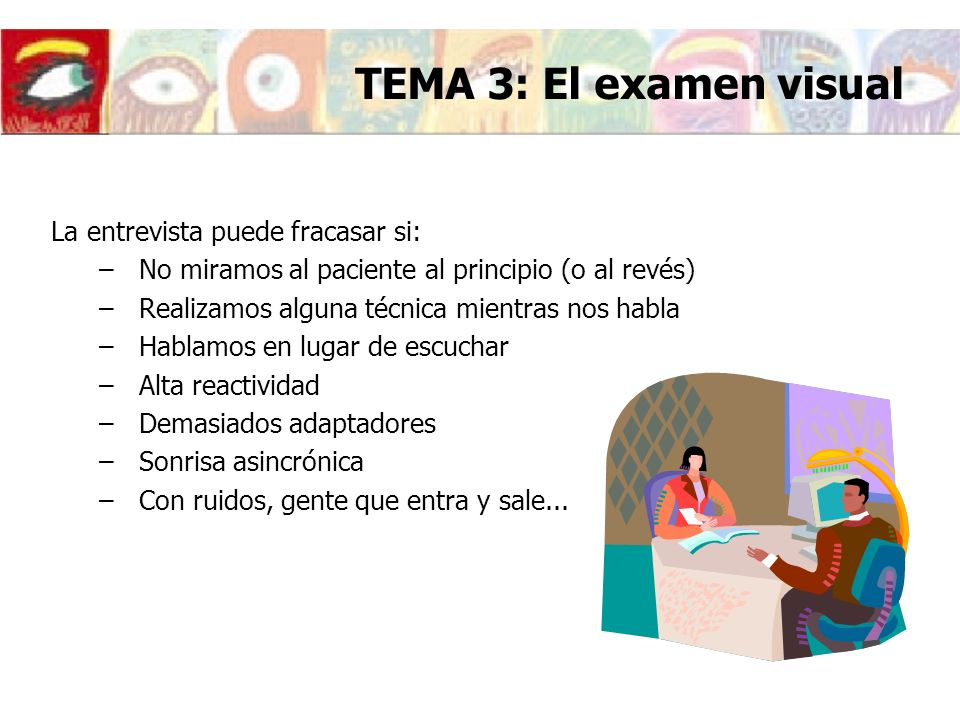 TEMA 3: El examen visual La entrevista puede fracasar si: