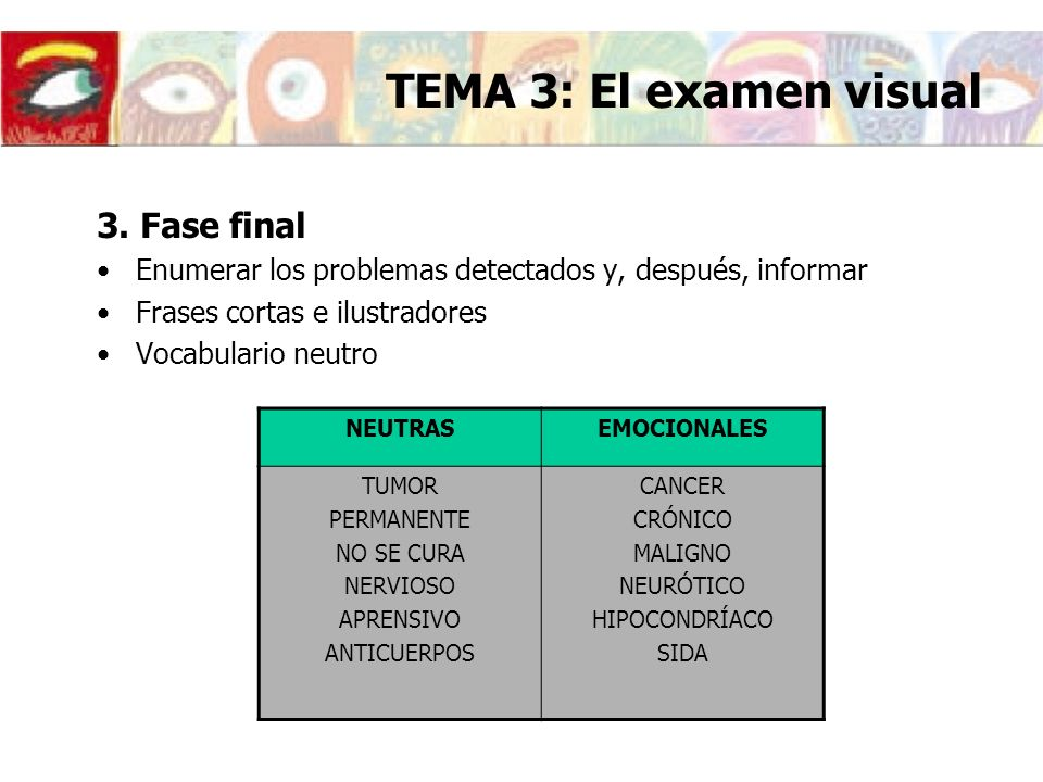 TEMA 3: El examen visual 3. Fase final