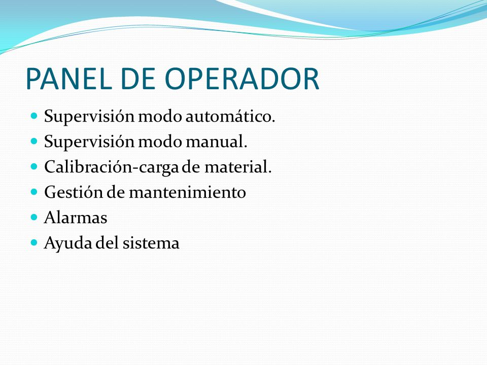 PANEL DE OPERADOR Supervisión modo automático.