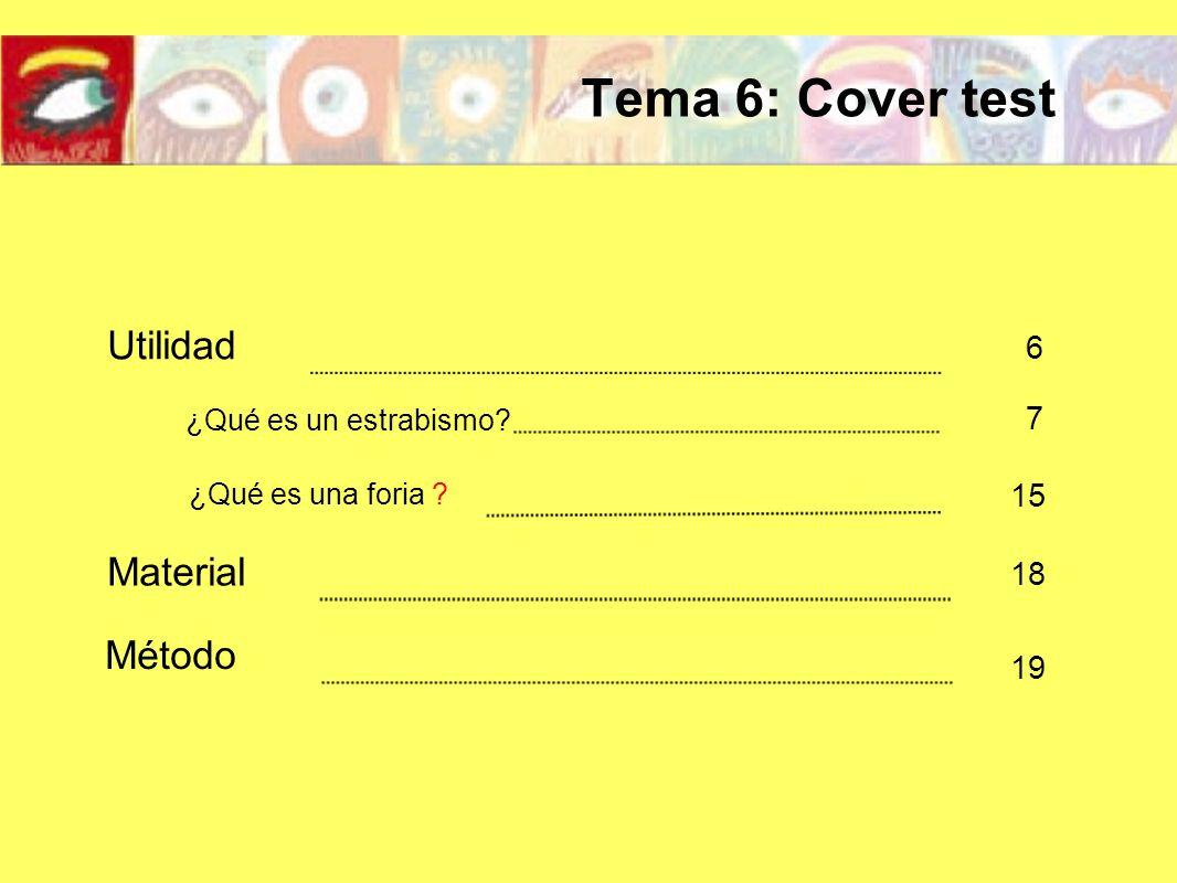 Tema 6: Cover test Utilidad Material Método 6 7 15 18 19