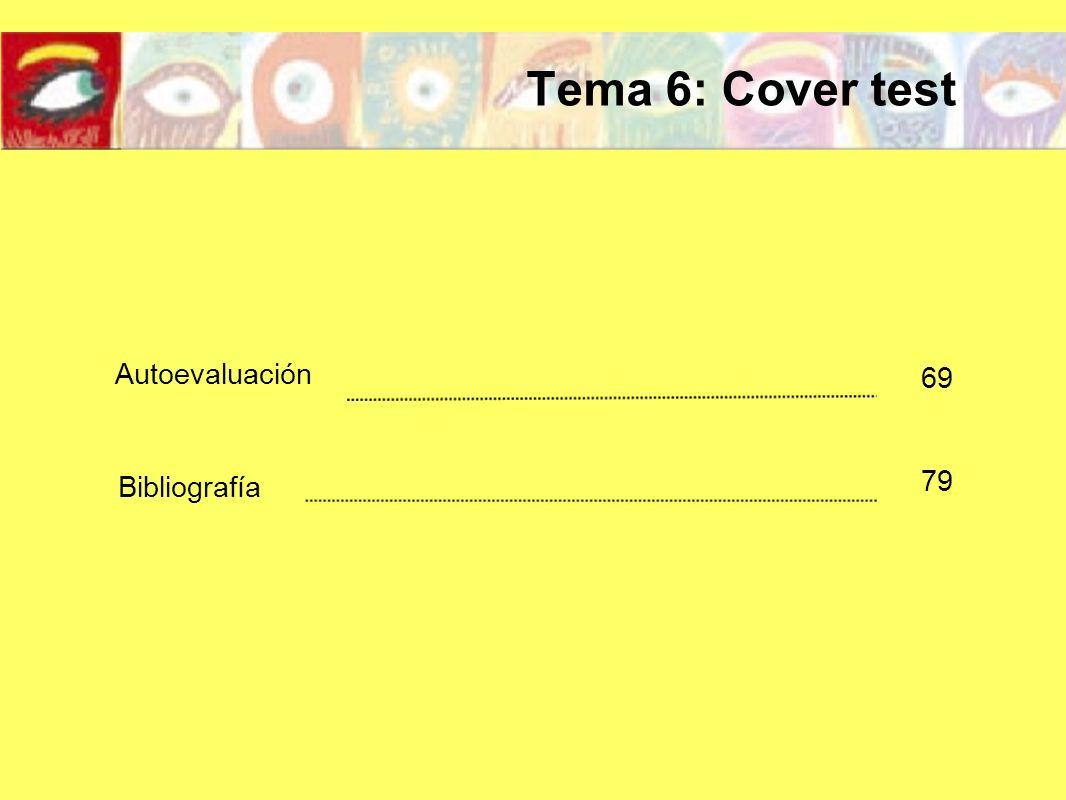 Tema 6: Cover test Autoevaluación 69 Bibliografía 79