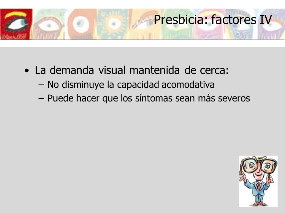 Presbicia: factores IV