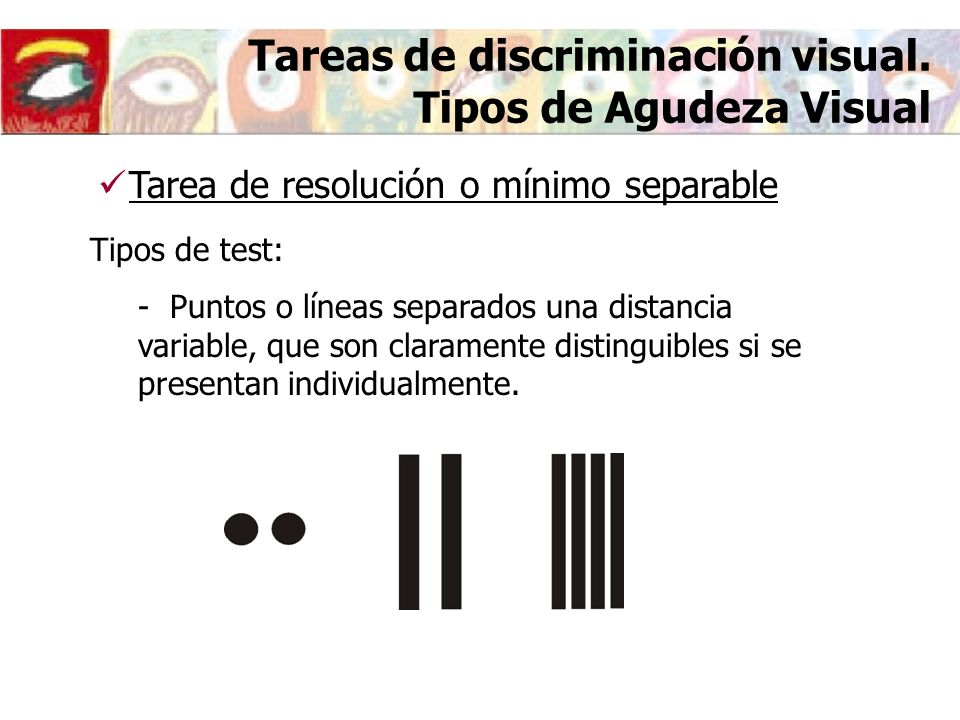 Tareas de discriminación visual. Tipos de Agudeza Visual