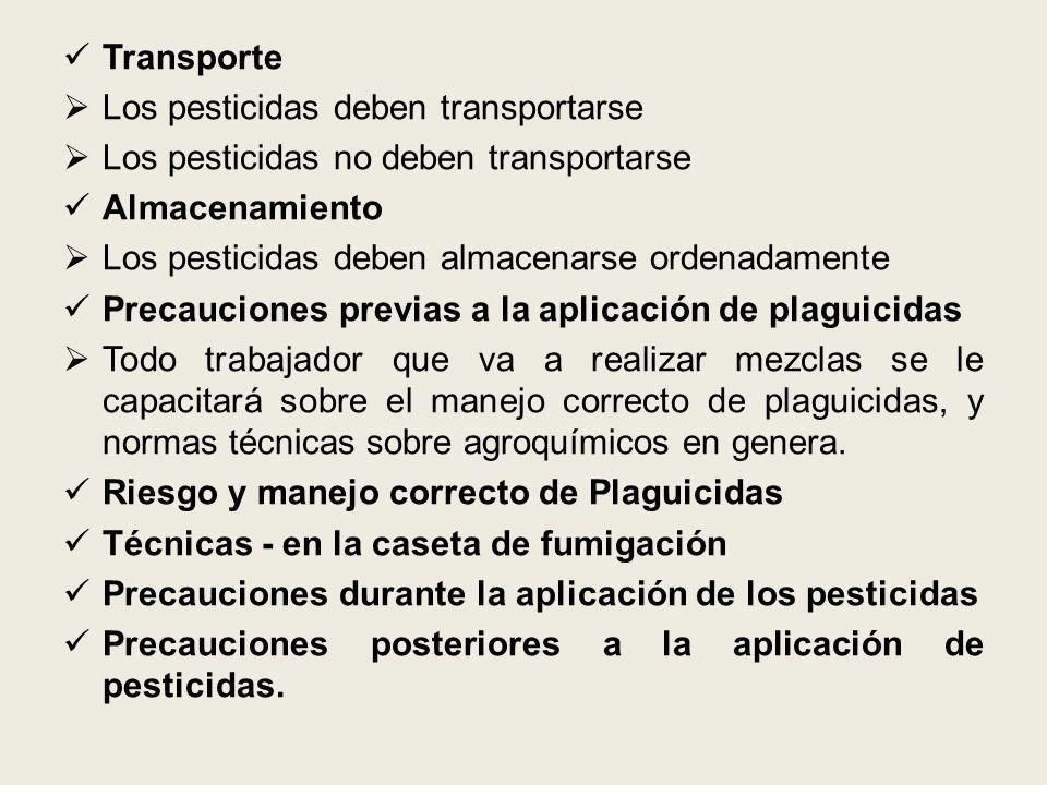Transporte Los pesticidas deben transportarse. Los pesticidas no deben transportarse. Almacenamiento.