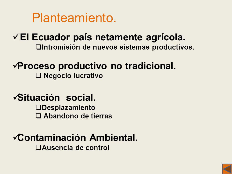 Planteamiento. El Ecuador país netamente agrícola.