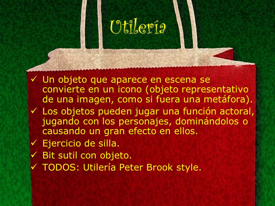 Utilería Un objeto que aparece en escena se convierte en un icono (objeto representativo de una imagen, como si fuera una metáfora).