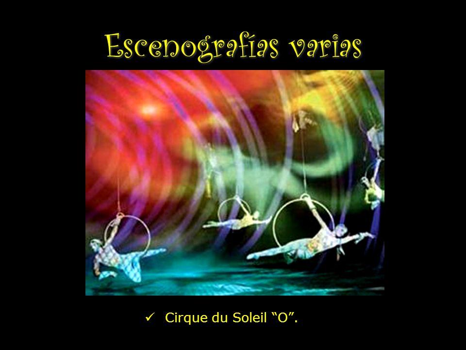 Escenografías varias Cirque du Soleil O .