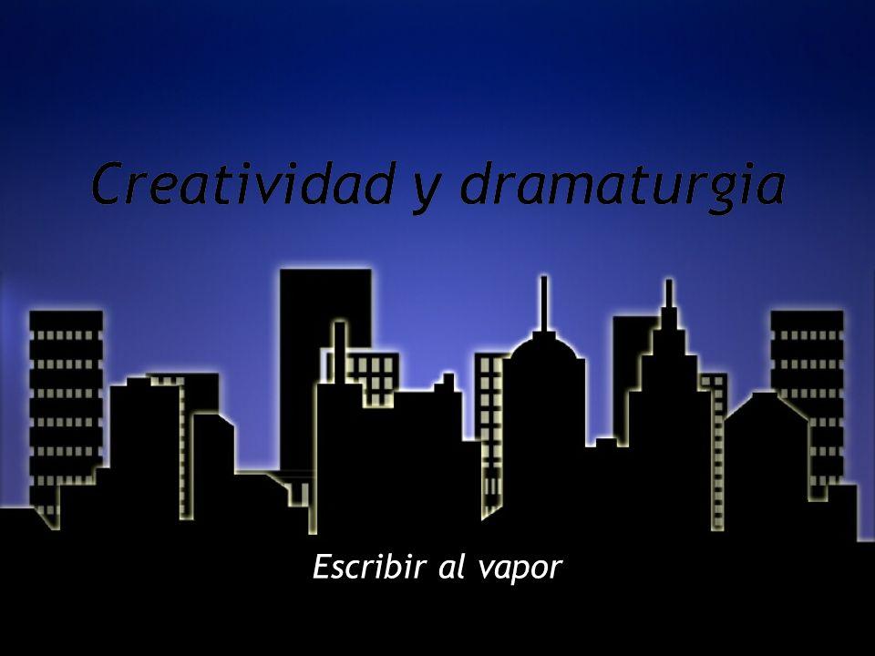 Creatividad y dramaturgia