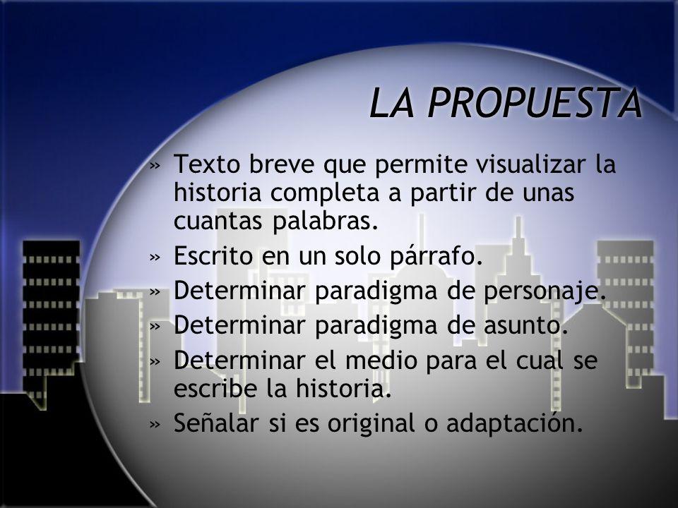 LA PROPUESTA Texto breve que permite visualizar la historia completa a partir de unas cuantas palabras.