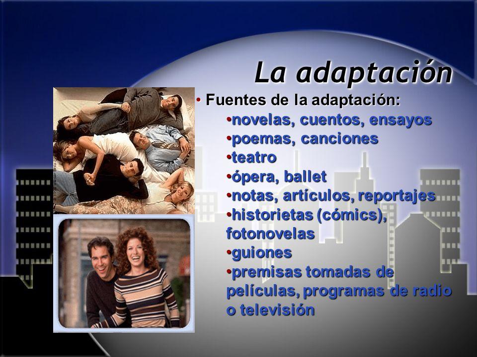 La adaptación Fuentes de la adaptación: novelas, cuentos, ensayos