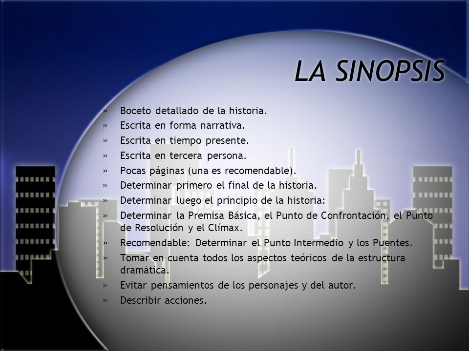 LA SINOPSIS Boceto detallado de la historia.
