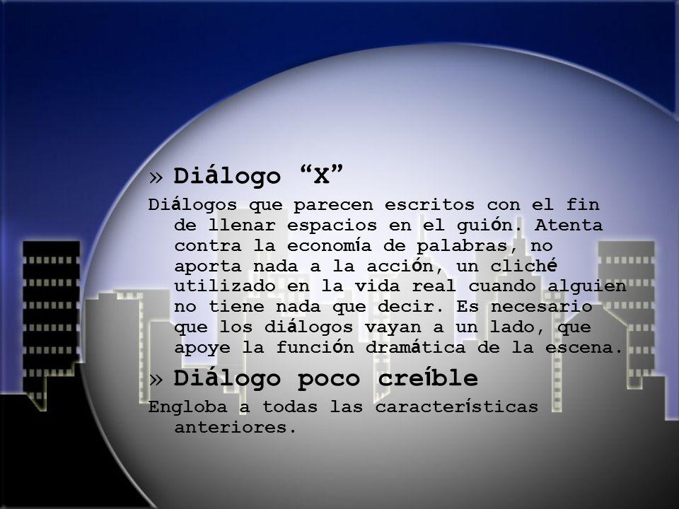 Diálogo X Diálogo poco creíble