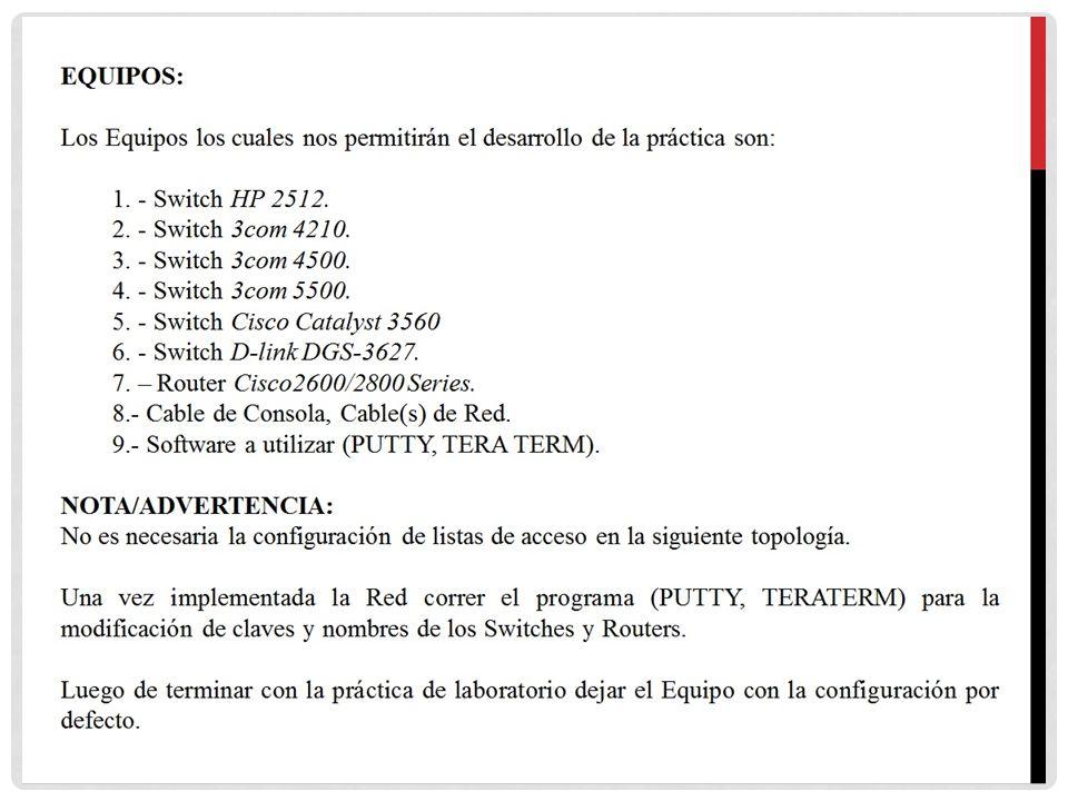 EQUIPOS: Los Equipos los cuales nos permitirán el desarrollo de la práctica son: 1. - Switch HP 2512.