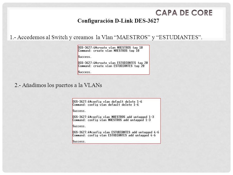 CAPA DE CORE Configuración D-Link DES-3627