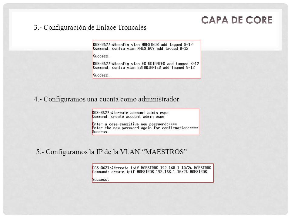 CAPA DE CORE 3.- Configuración de Enlace Troncales