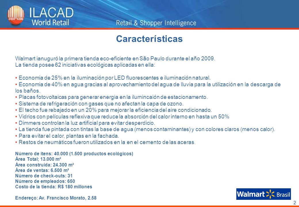 Características Walmart ianuguró la primera tienda eco-eficiente en São Paulo durante el año 2009.