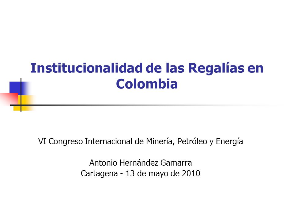 Institucionalidad de las Regalías en Colombia