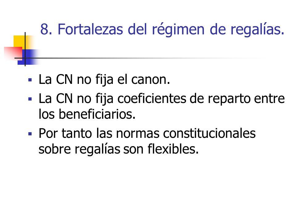 8. Fortalezas del régimen de regalías.