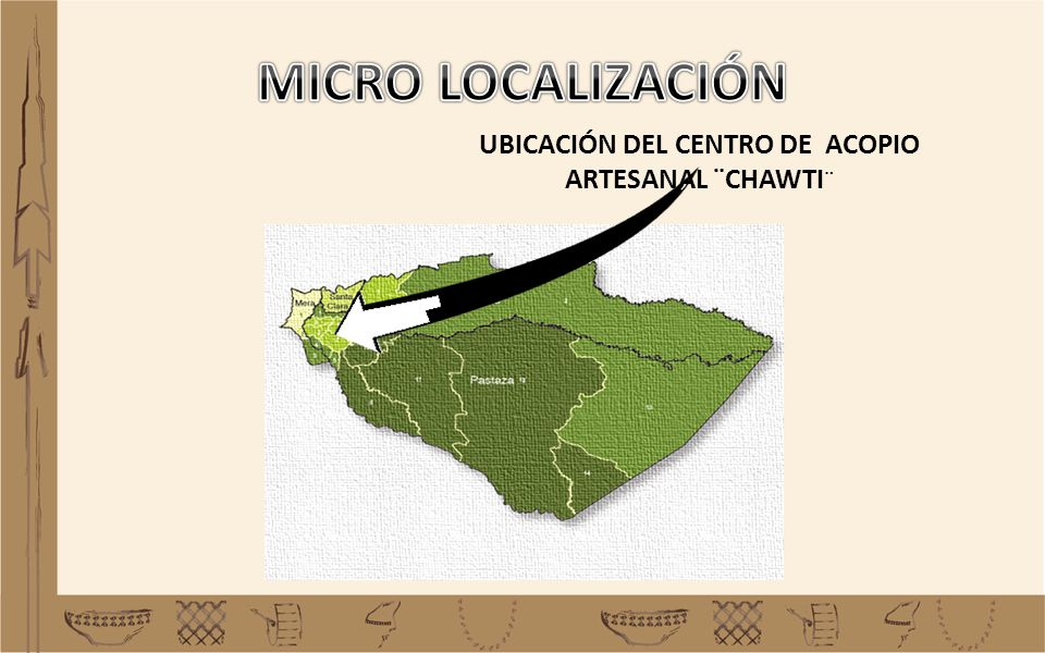 UBICACIÓN DEL CENTRO DE ACOPIO ARTESANAL ¨CHAWTI¨