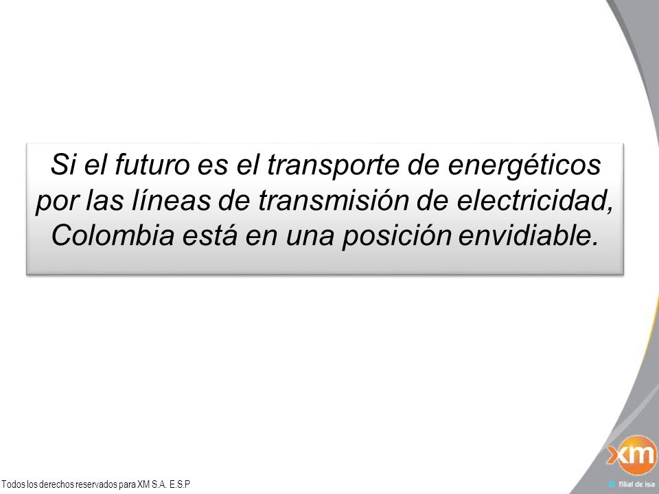 Si el futuro es el transporte de energéticos por las líneas de transmisión de electricidad, Colombia está en una posición envidiable.