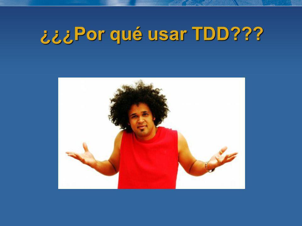 ¿¿¿Por qué usar TDD