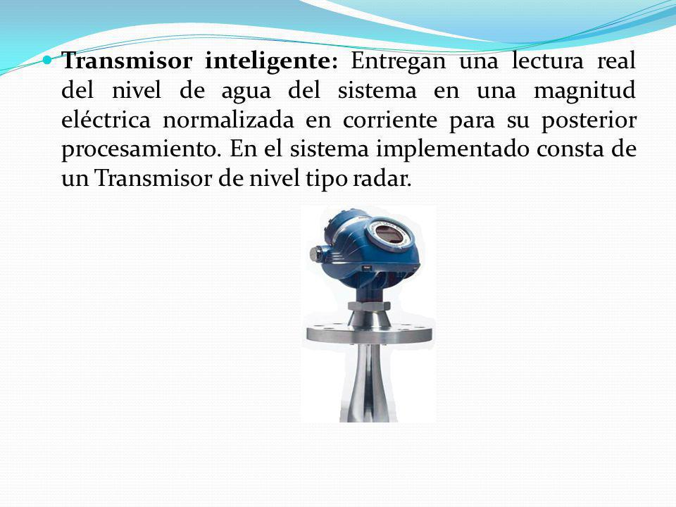 Transmisor inteligente: Entregan una lectura real del nivel de agua del sistema en una magnitud eléctrica normalizada en corriente para su posterior procesamiento.