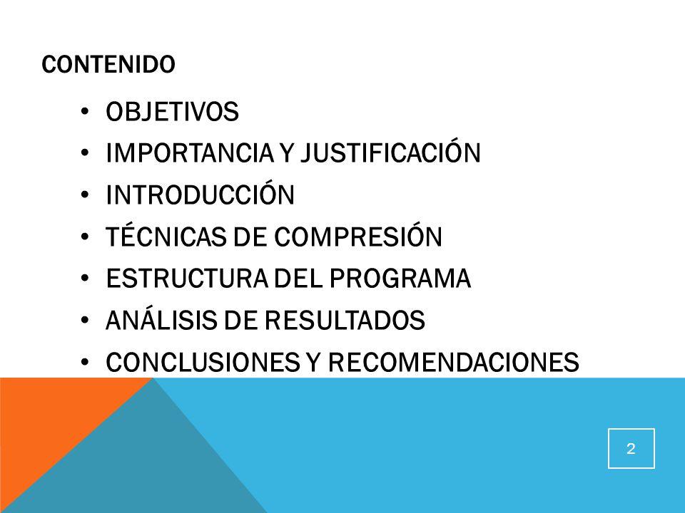 IMPORTANCIA Y JUSTIFICACIÓN INTRODUCCIÓN TÉCNICAS DE COMPRESIÓN