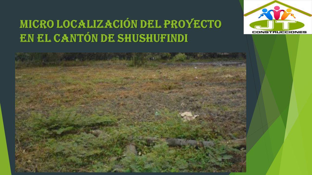 MIcro localización del proyecto en el Cantón de Shushufindi