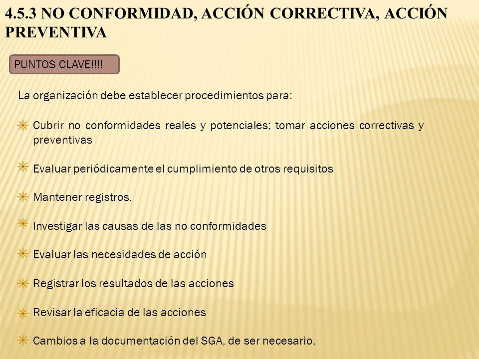 4.5.3 NO CONFORMIDAD, ACCIÓN CORRECTIVA, ACCIÓN PREVENTIVA