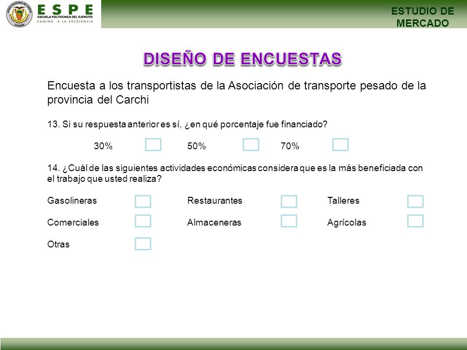 ESTUDIO DE MERCADO DISEÑO DE ENCUESTAS. Encuesta a los transportistas de la Asociación de transporte pesado de la provincia del Carchi.