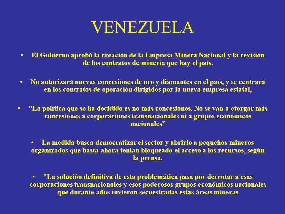 VENEZUELAEl Gobierno aprobó la creación de la Empresa Minera Nacional y la revisión de los contratos de minería que hay el país.