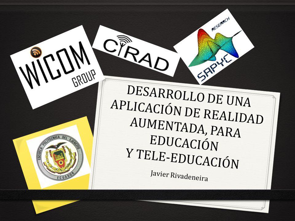 DESARROLLO DE UNA APLICACIÓN DE REALIDAD AUMENTADA, PARA EDUCACIÓN Y TELE-EDUCACIÓN