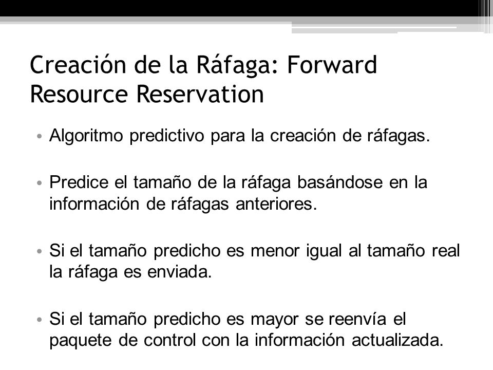 Creación de la Ráfaga: Forward Resource Reservation