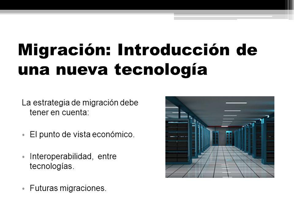 Migración: Introducción de una nueva tecnología