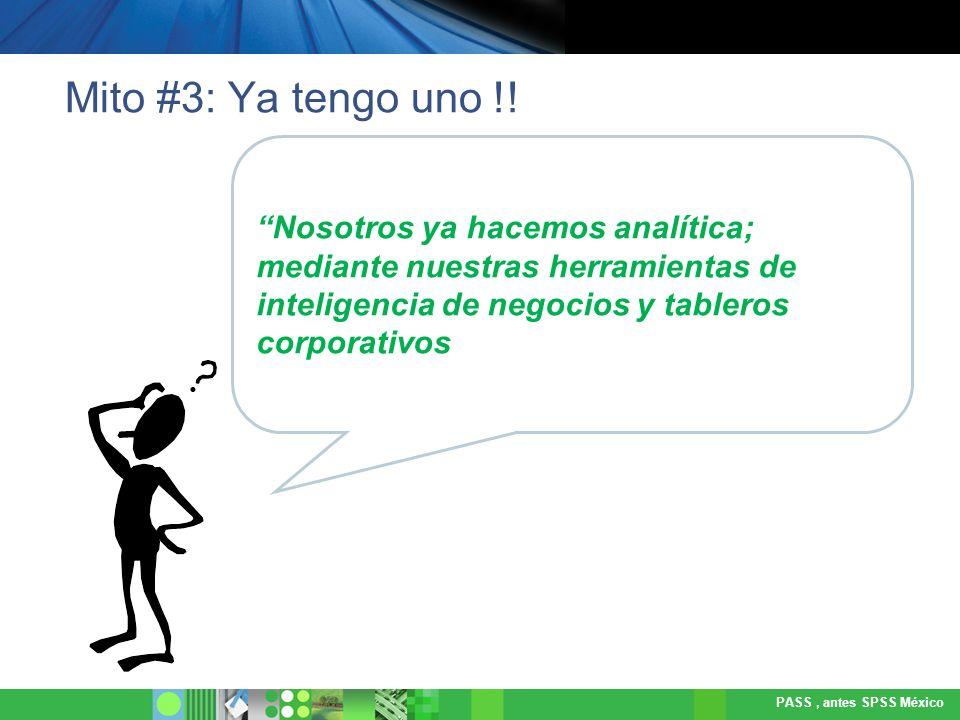 Mito #3: Ya tengo uno !! Nosotros ya hacemos analítica; mediante nuestras herramientas de inteligencia de negocios y tableros corporativos.