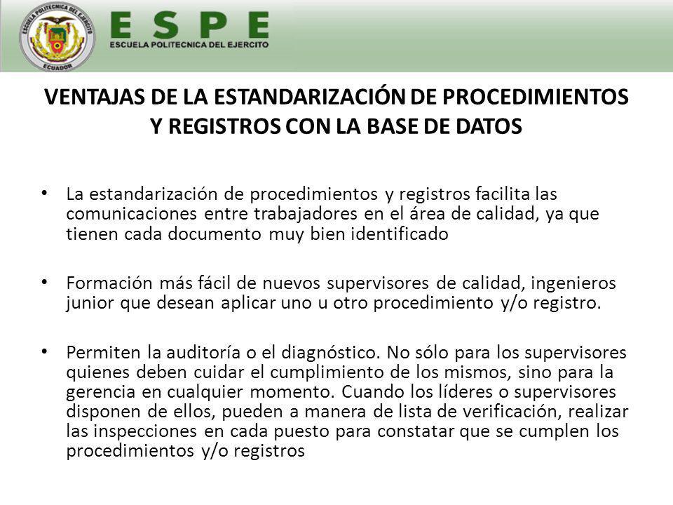 VENTAJAS DE LA ESTANDARIZACIÓN DE PROCEDIMIENTOS Y REGISTROS CON LA BASE DE DATOS
