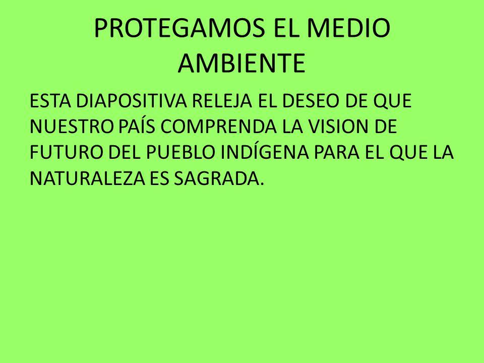 PROTEGAMOS EL MEDIO AMBIENTE