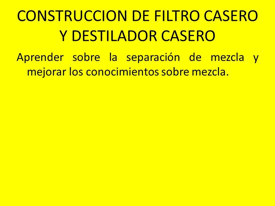 CONSTRUCCION DE FILTRO CASERO Y DESTILADOR CASERO