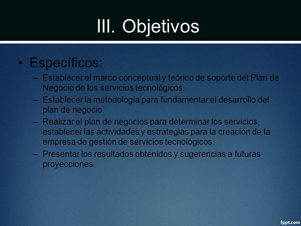 III. Objetivos Específicos: