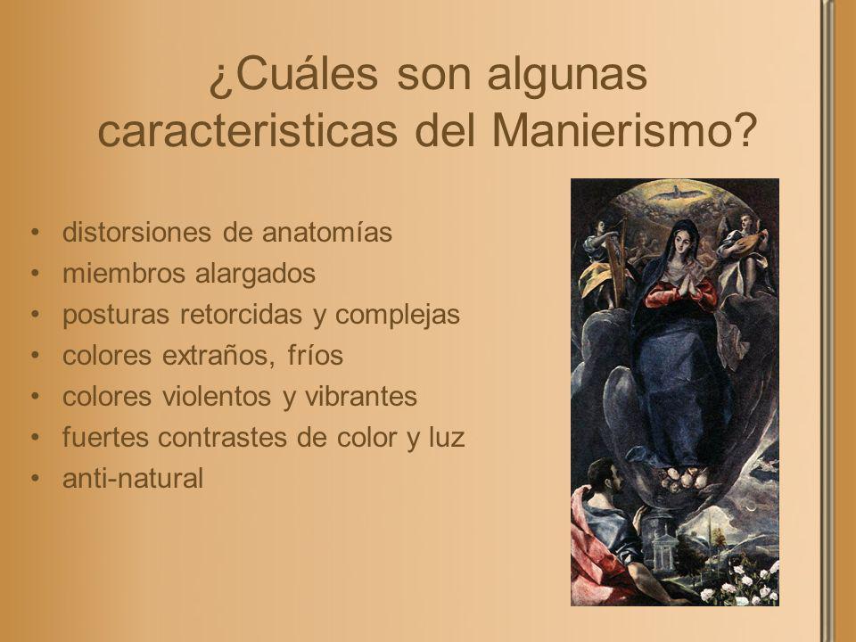 ¿Cuáles son algunas caracteristicas del Manierismo